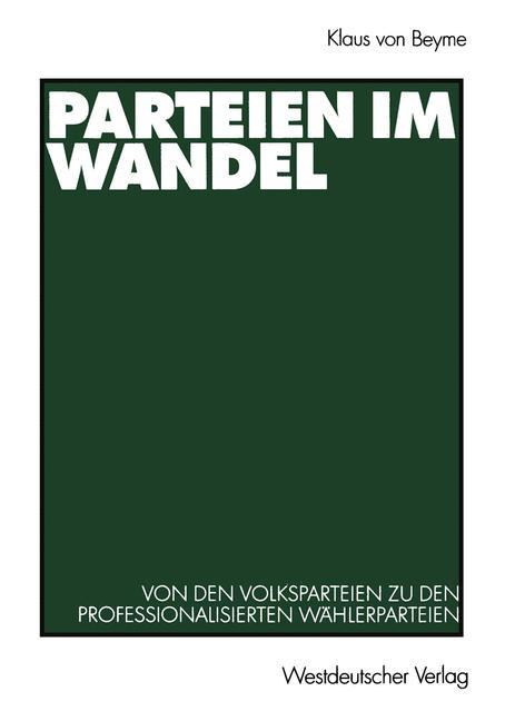 Parteien im Wandel. Von den Volksparteien zu de...