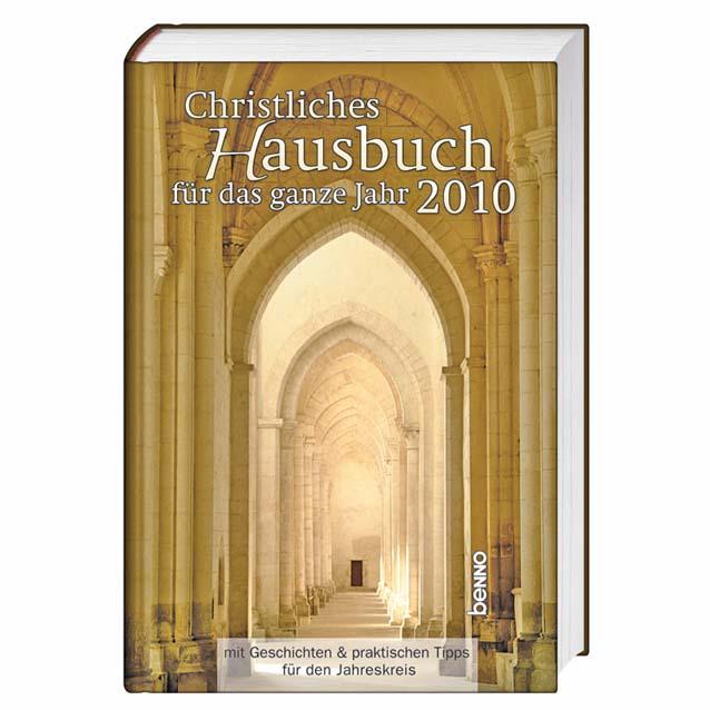 Christliches Hausbuch für das ganze Jahr 2010: ...
