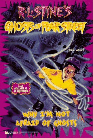 Ghosts of Fear Street: Why I´m Not Afraid of Ghosts - R. L. Stine