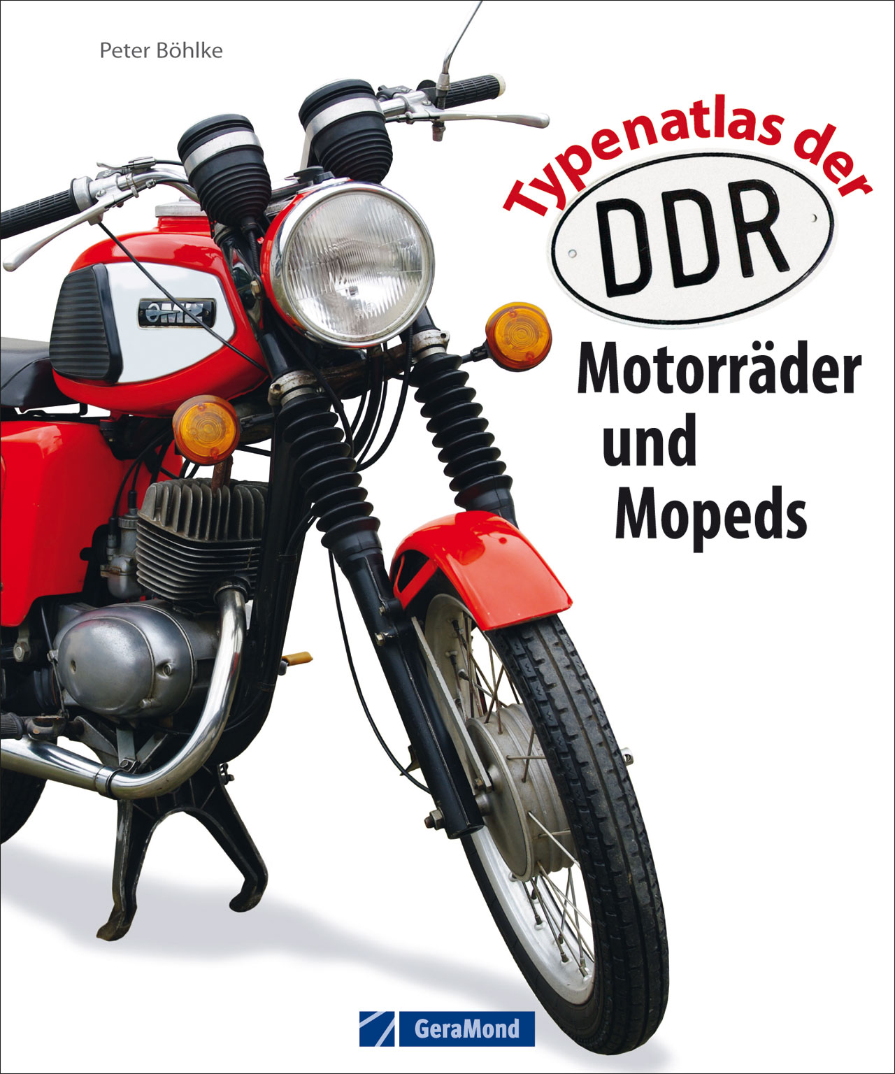 Typenatlas der DDR-Motorräder und Mopeds - Peter Böhlke