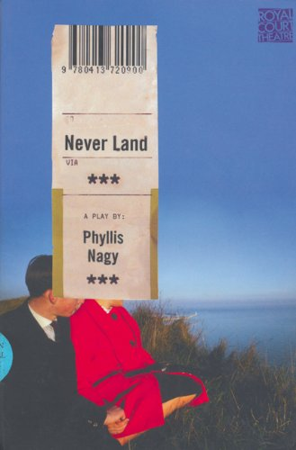 Neverland (Royal Court Writers Series) - Phyllis Nagy