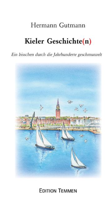 Kieler Geschichten: Ein bisschen durch die Jahr...