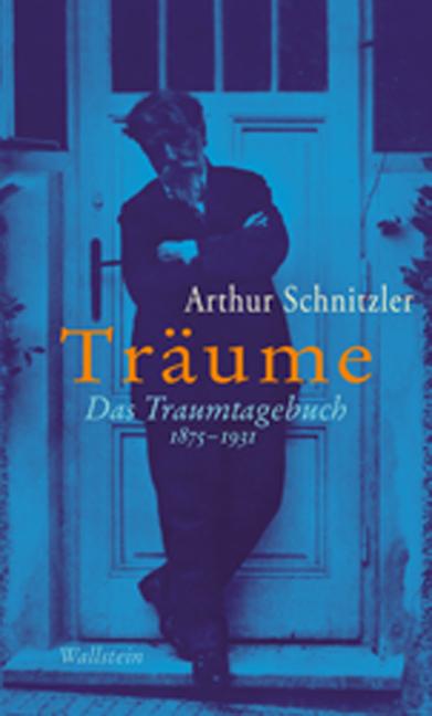 Träume: Das Traumtagebuch 1875-1931 - Arthur Schnitzler