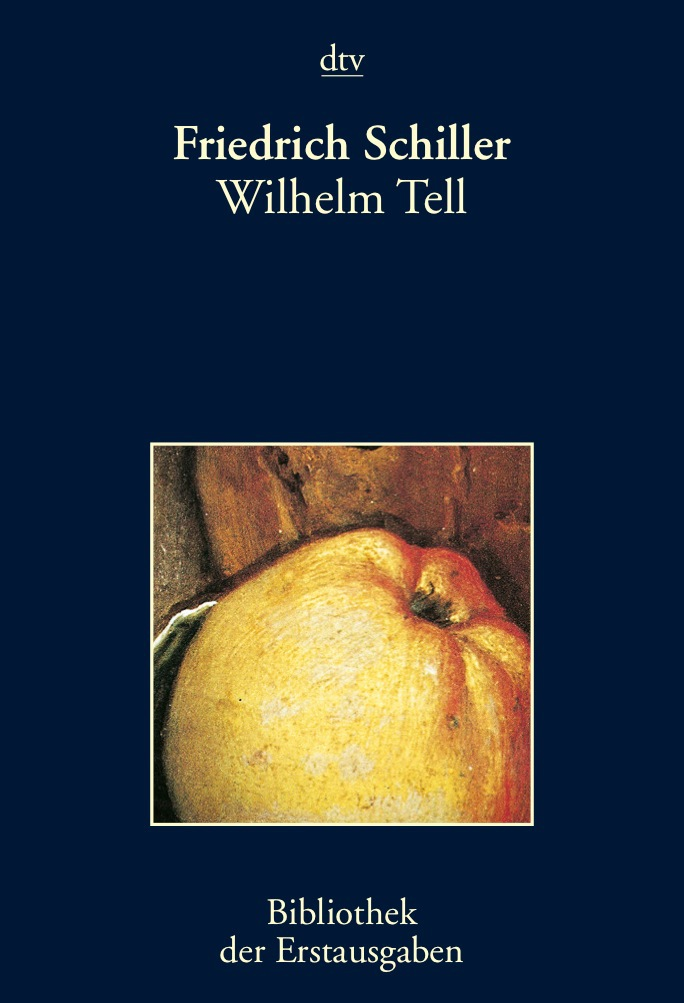 Wilhelm Tell: Tübingen 1804: Schauspiel Tübingen 1804 - Friedrich Schiller