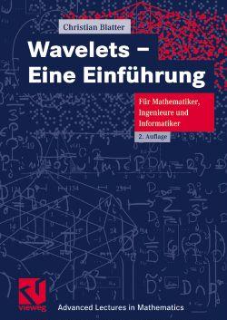 Wavelets - Eine Einführung: Für Mathematiker, I...