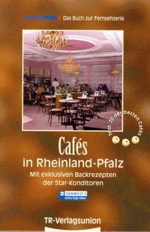 Cafes in Rheinland-Pfalz, Tl.1, Mit exklusiven ...
