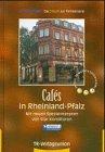 Cafes in Rheinland-Pfalz, Tl.2, Mit neuen Spezi...