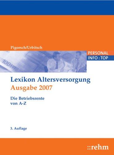 Lexikon Altersversorgung 2007: Die Betriebsrent...