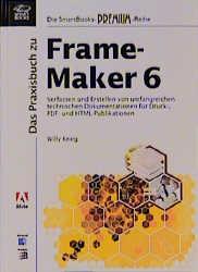 Das Praxisbuch zu FrameMaker 6 : Verfassen und ...