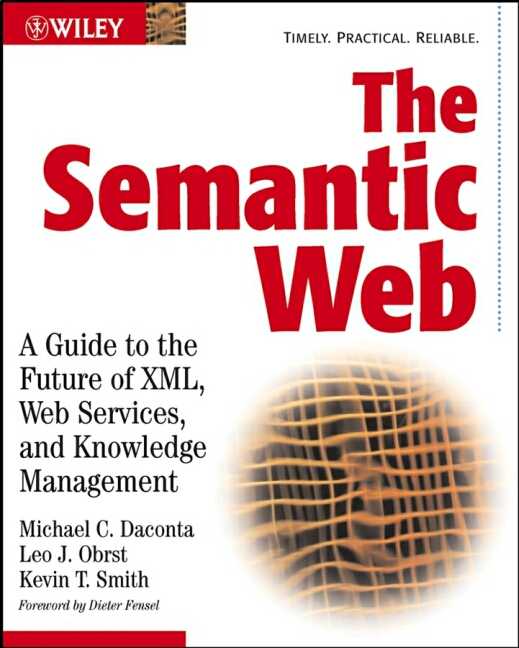 The Semantic Web: A Guide to the Future of XML,...
