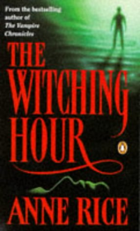 The Witching Hour: v. 1 - Anne Rice