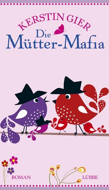 Die Mütter-Mafia: Roman: Lübbe Paperback - Kerstin Gier