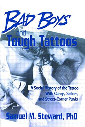 Bad Boys and Tough Tattoos: A Social History of...
