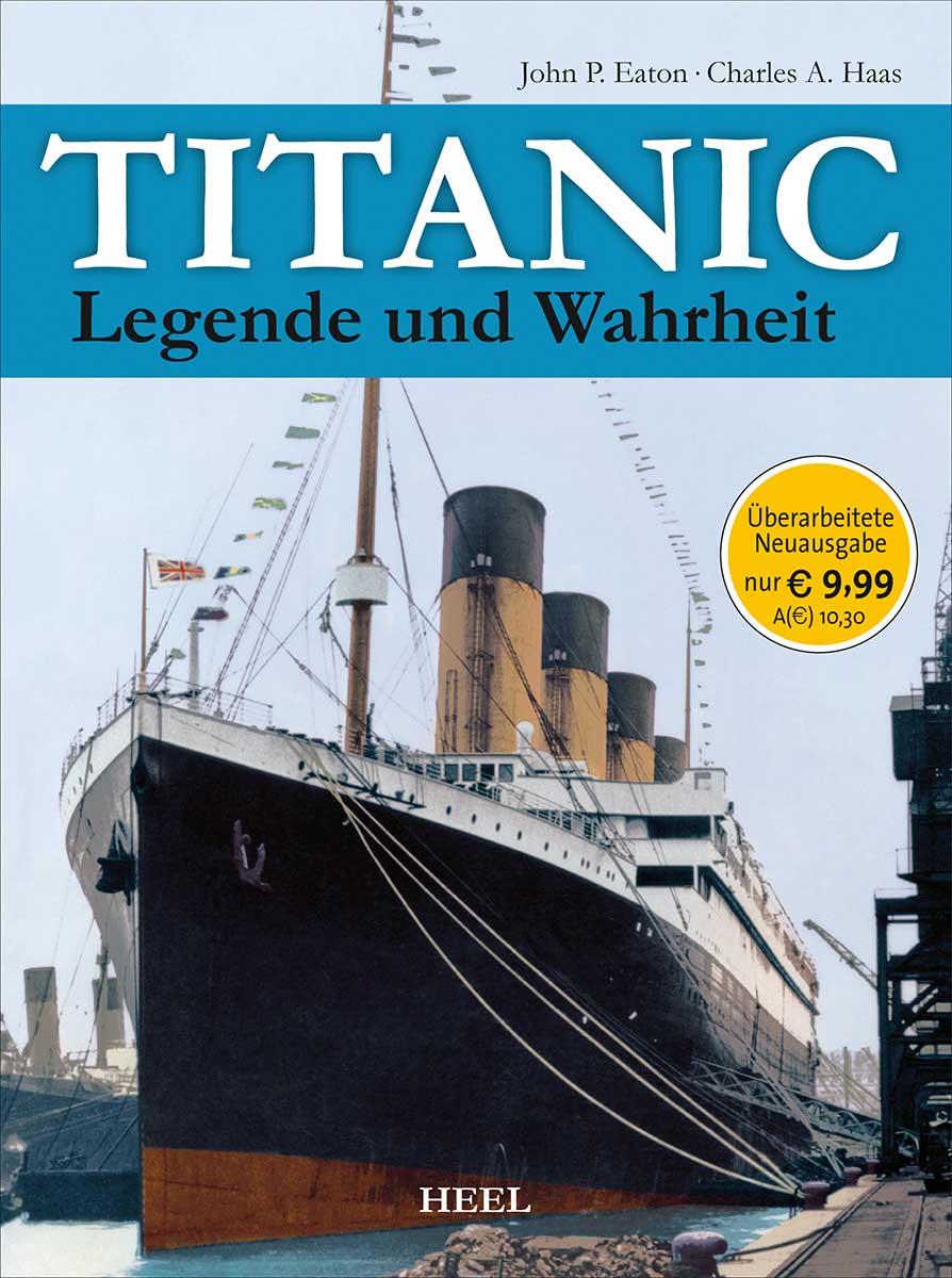 Titanic: Legende und Wahrheit - John P. Eaton