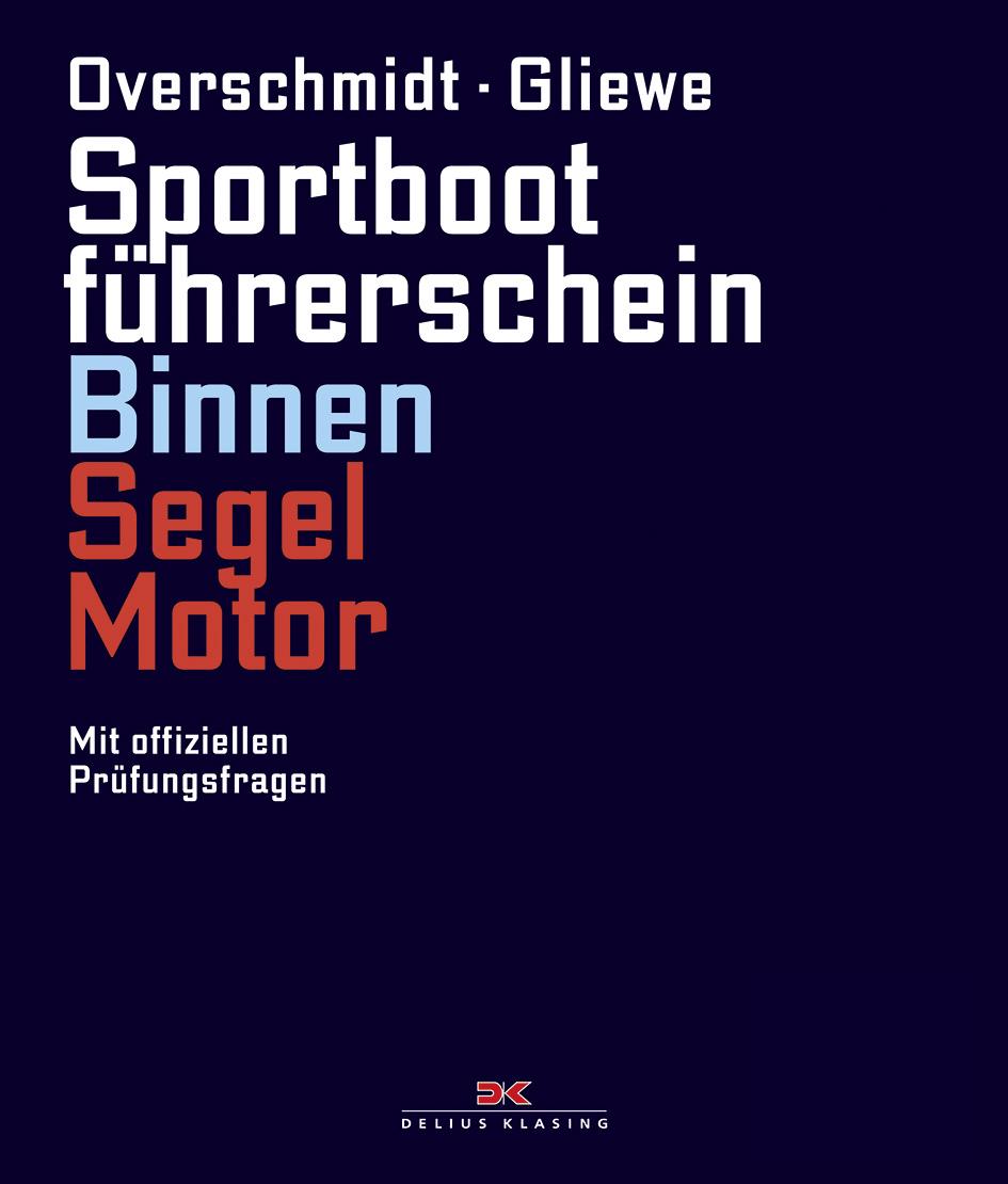 Sportbootführerschein Binnen Segel/Motor: Mit o...