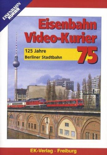 Eisenbahn Video-Kurier 75 - 125 Jahre Berliner ...