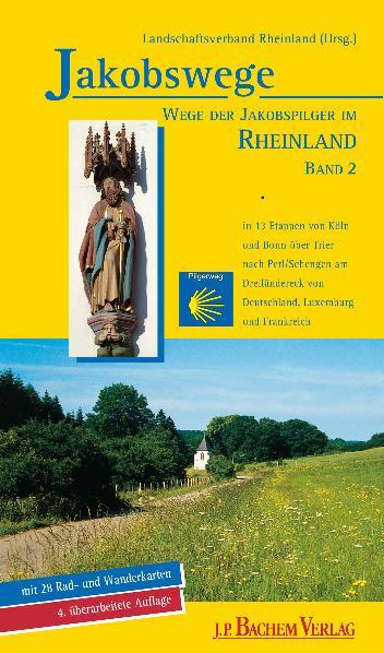 Jakobswege - Wege der Jakobspilger im Rheinland...
