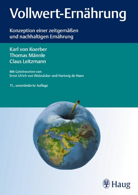 Vollwert-Ernährung: Konzeption einer zeitgemäßen und nachhaltigen Ernährung - Karl von Koerber