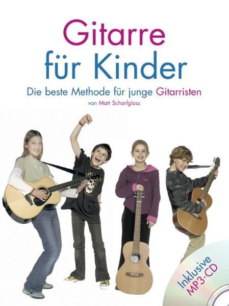 Gitarre für Kinder: Die beste Methode für junge Gitarristen! Lehrbuch Gitarre - Matt Scharfglass