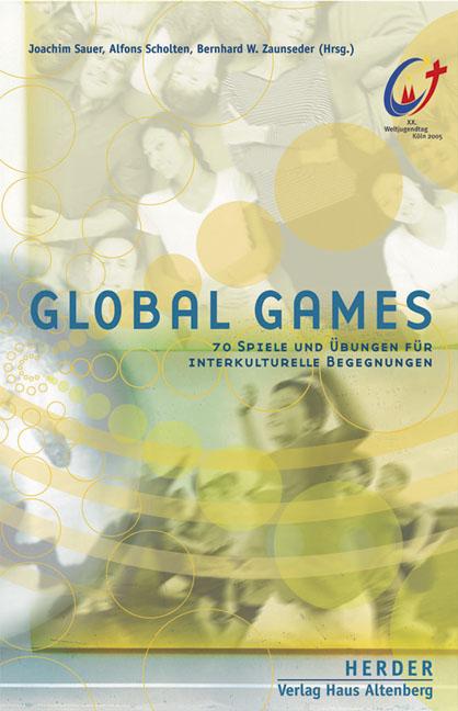 Global Games: 70 Spiele und Übungen für interku...