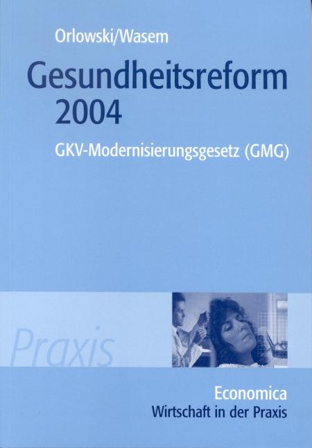 Gesundheitsreform 2004: GKV-Modernisierungsgese...