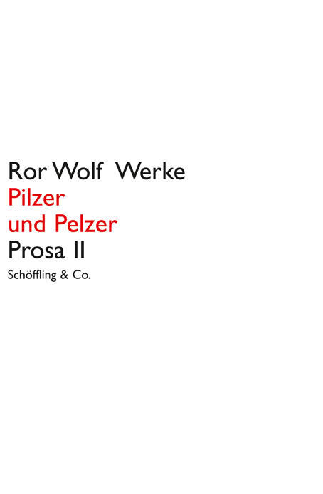 Pilzer und Pelzer. Ror Wolf Werke. - Ror Wolf