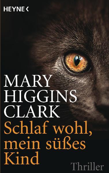 Schlaf wohl, mein süßes Kind: Roman - Mary Higgins Clark
