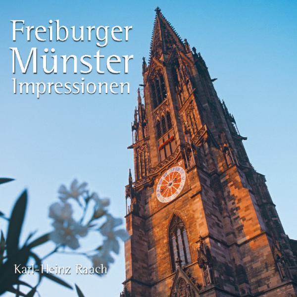 Freiburger Münster Impressionen - Karl-Heinz Raach