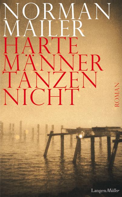 Harte Männer tanzen nicht - Norman Mailer