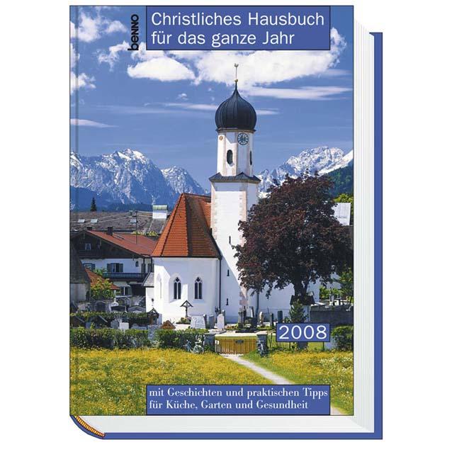 Christliches Hausbuch für das ganze Jahr 2008: ...