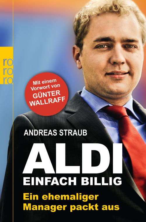 Einfach billig: Ein ehemaliger Manager packt aus - Andreas Straub