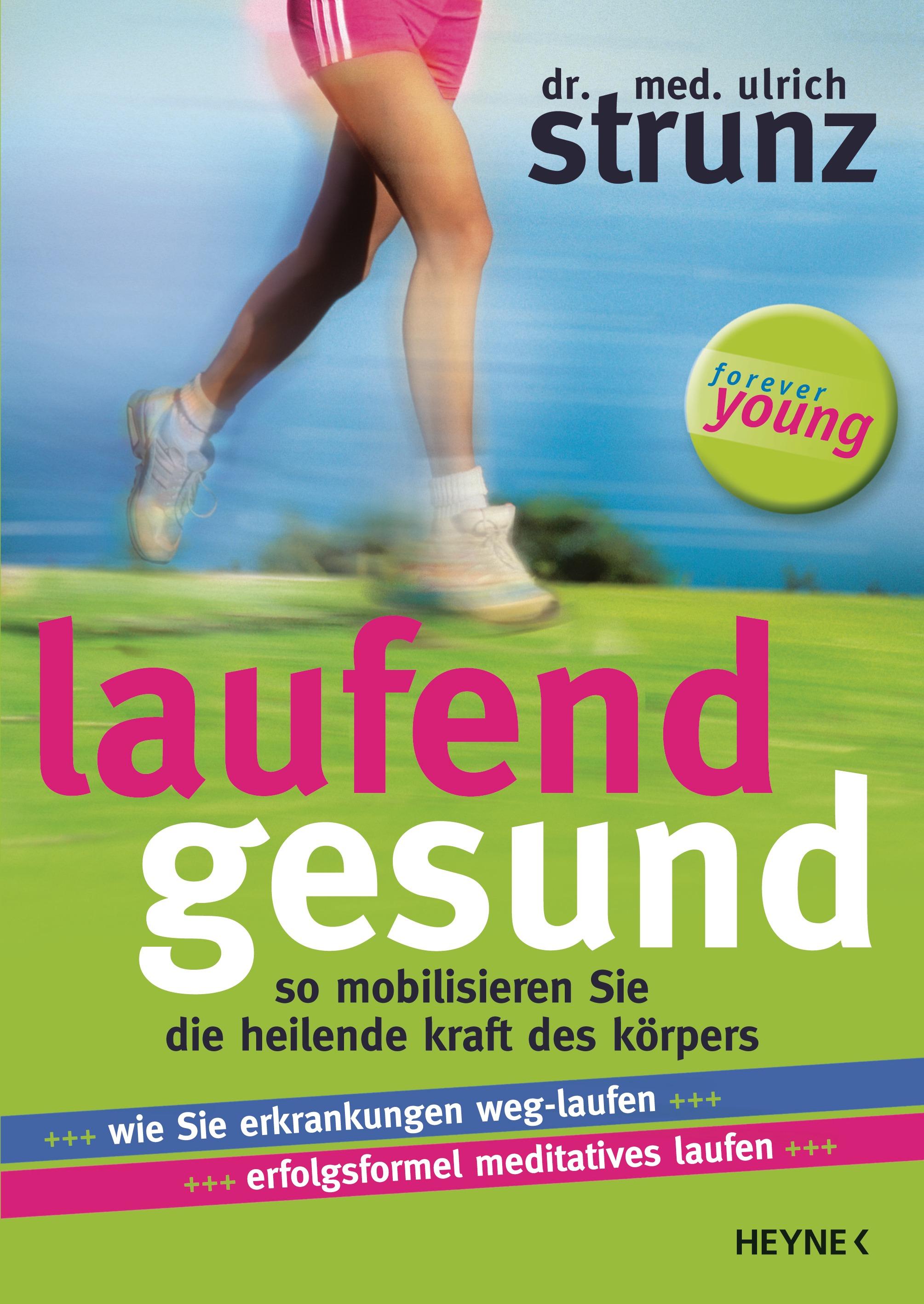 Laufend gesund: So mobilisieren Sie die heilende Kraft des Körpers - Ulrich Strunz