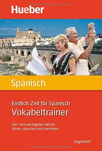 Endlich Zeit für Spanisch. Vokabeltrainer: Die ...