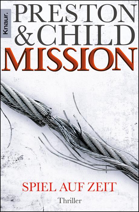 Mission - Spiel auf Zeit: Thriller - Douglas Preston