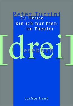 Zu Hause bin ich nur hier: am Theater - Peter T...