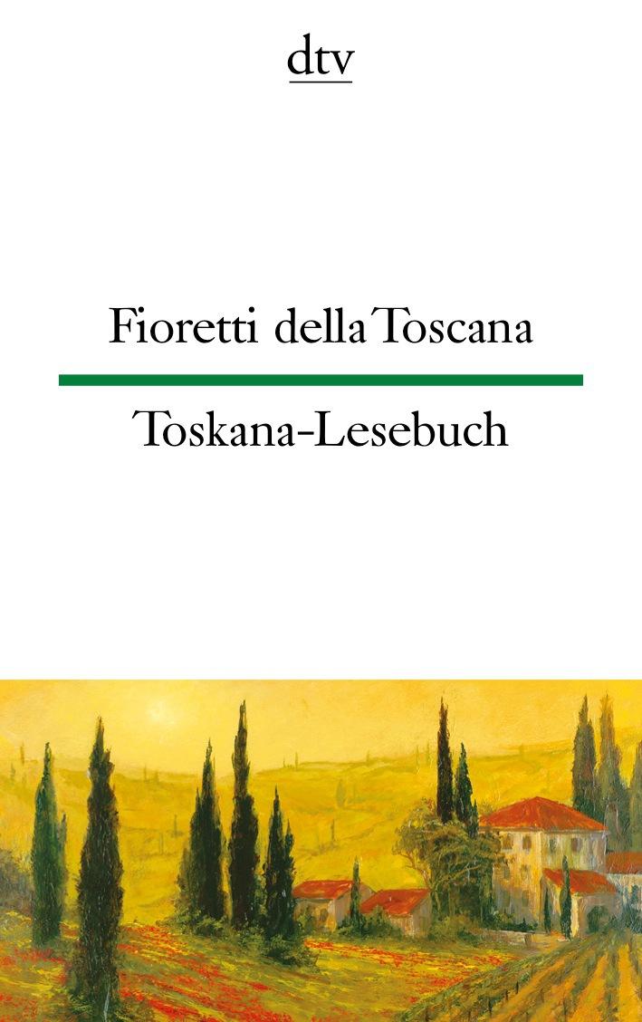 Fioretti della Toscana Toskana-Lesebuch
