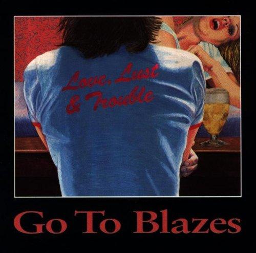 Go to Blazes - Love,Lust&Trouble