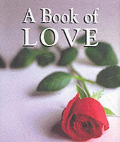 A Book of Love (Little Books of Quotations)