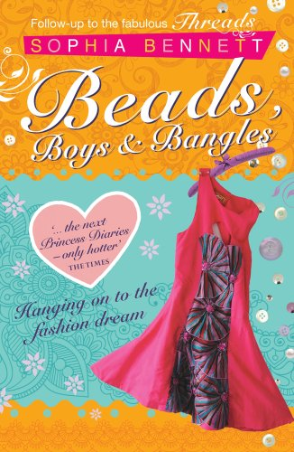 Beads, Boys & Bangles - Threads 2: Hanging on to the fashion dream... - Sophia Bennett