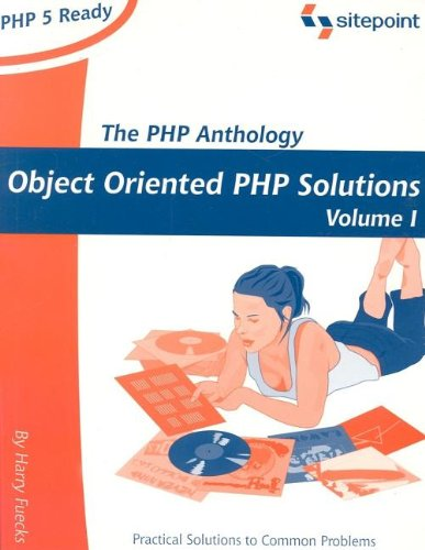 PHP Anthology: Object Oriented PHP Solutions, V...