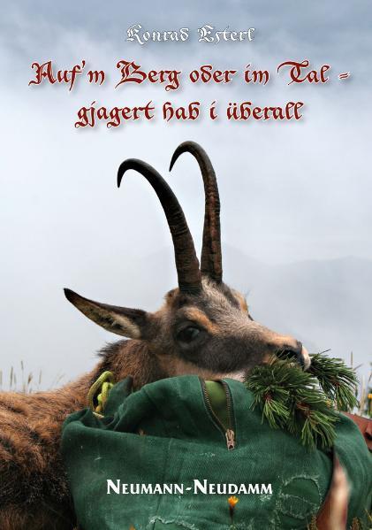 Auf m Berg oder im Tal - gejagert hab i überall - Konrad Esterl