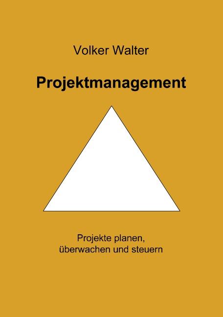 Projektmanagment: Projekte planen, überwachen u...