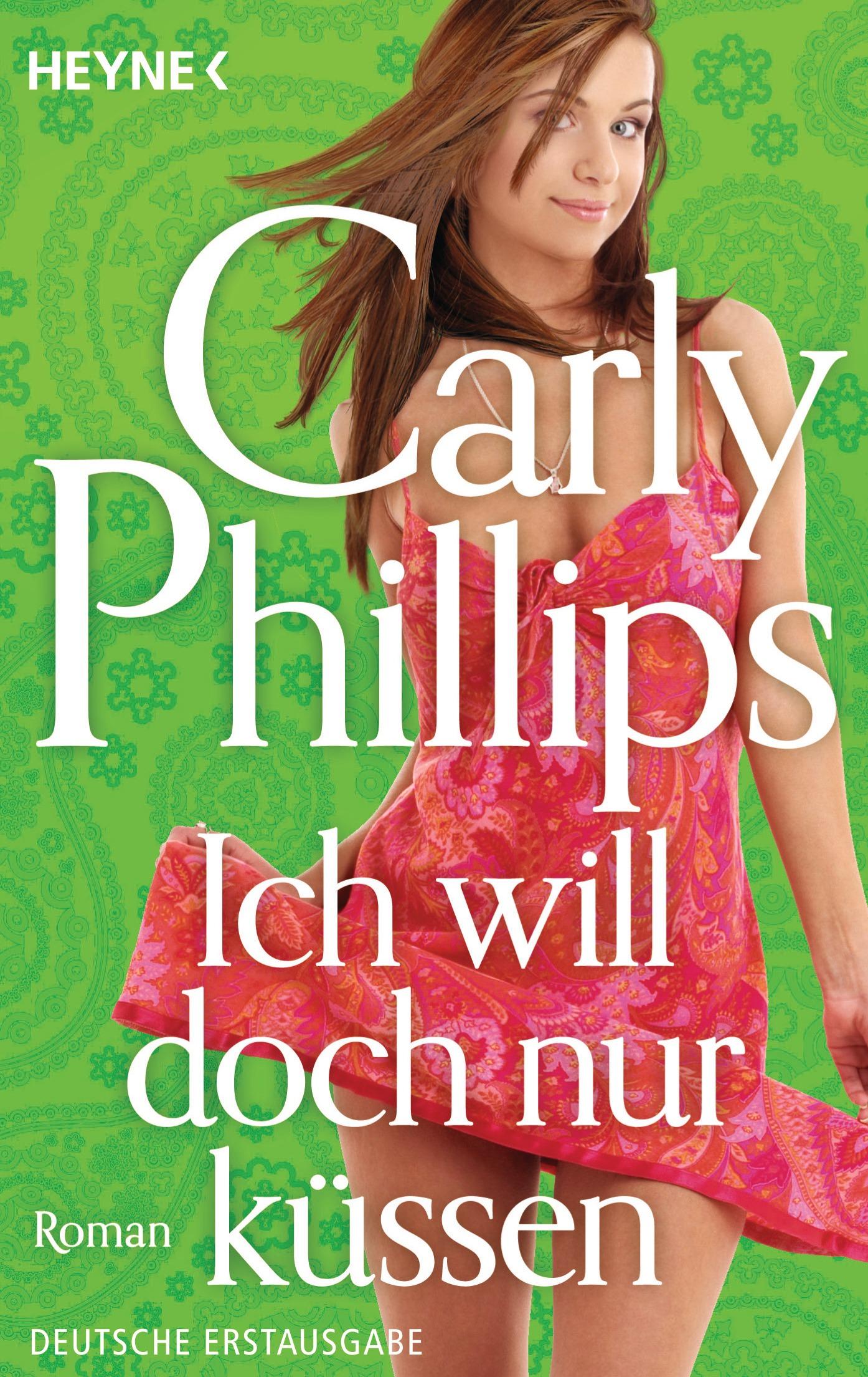 Ich will doch nur küssen: Roman - Carly Phillips