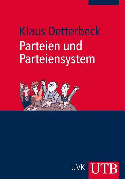 Parteien und Parteiensystem - Klaus Detterbeck