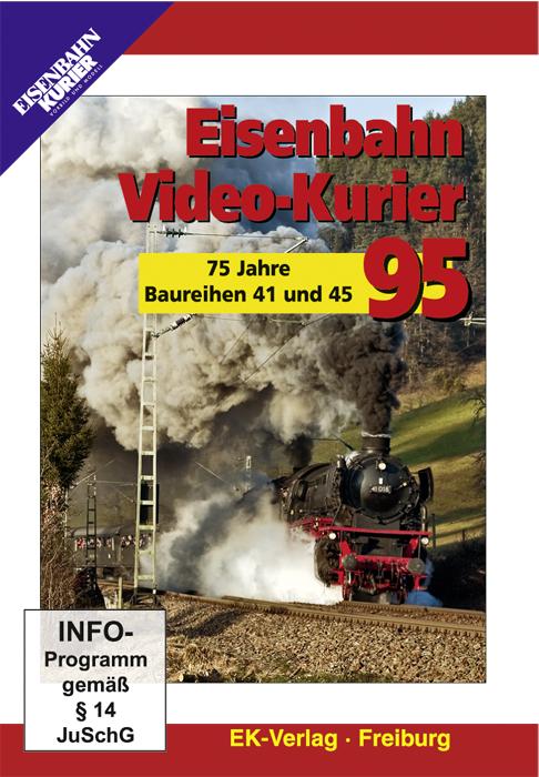 Eisenbahn Video-Kurier 95 - 75 Jahre Baureihen 41 und 45