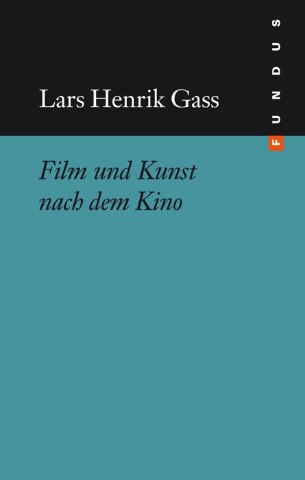 Film und Kunst nach dem Kino. FUNDUS Bd. 216 - ...