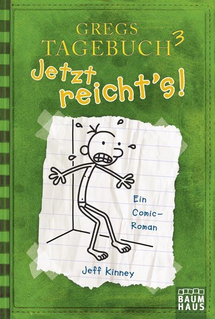 Gregs Tagebuch - Band 3: Jetzt reicht´s! - Jeff Kinney