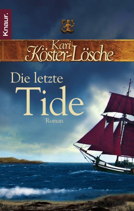 Die letzte Tide - Kari Köster-Lösche [Taschenbuch]