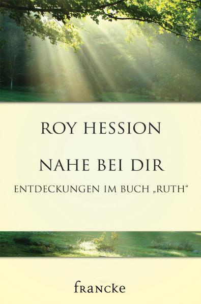 Nahe bei dir - Roy Hession