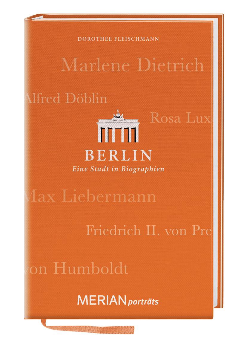 Berlin. Eine Stadt in Biographien: MERIAN portr...